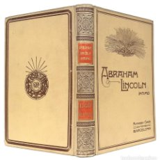 Livros antigos: 1909 - ABRAHAM LINCOLN - HISTORIAS Y ANÉCDOTAS DE SU VIDA Y EPOCA - BIOGRAFÍA ILUSTRADA - PERGAMINO. Lote 208445591