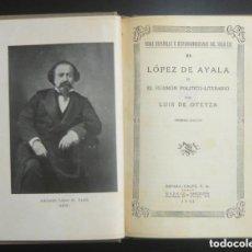 Livros antigos: 1932 - LÓPEZ DE AYALA O EL FIGURÓN POLÍTICO-LITERARIO - LUIS DE OTEYZA - BIOGRAFÍA - PRIMERA EDICIÓN. Lote 208808677