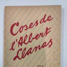 Livros antigos: COSES DE LALBERT LLANAS - POR : JOSEPA LLANAS RIBOT - 1934. Lote 208896995