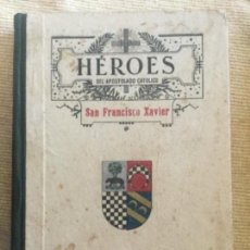 Livros antigos: HEROES - SAN FRANCISCO XAVIER ESBOZO DE SU VIDA - 1922 BURGOS - JORGE SCHURHAMMER - 148P.18X13CM. Lote 209083390