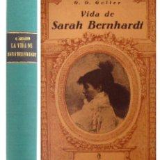 Livros antigos: 1933 - VIDA DE SARAH BERNHARDT - BIOGRAFÍA ILUSTRADA DE LA ACTRIZ - TEATRO FRANCÉS, BELLE EPOQUE. Lote 209112460