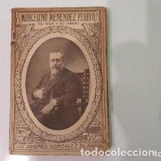 Libros antiguos: MARCELINO MENÉNDEZ PELAYO (VIDA Y OBRA) A. GONZÁLEZ BLANCO. DEDICADO Y FIRMADO POR EL AUTOR. Lote 209122681