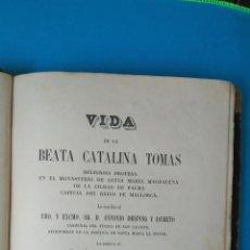 Libros antiguos: VIDA DE LA BEATA CATALINA TOMÁS - ANTONIO DESPUIG Y DAMETO - PALMA 1864. Lote 209685295