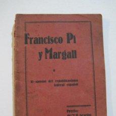 Libros antiguos: FRANCISCO PI Y MARGALL-APOSTOL REPUBLICANO FEDERAL ESPAÑOL-ED· ASHTER 1931-VER FOTOS-(V-20.964). Lote 209965625