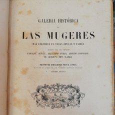 Libros antiguos: GALERIA HISTORICA DE LAS MUJERES MAS CELEBRES ... A. DUMAS, ETC. ROSA Y BOURET. 1870. Lote 210724127
