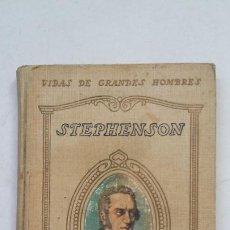 Libros antiguos: VIDAS DE GRANDES HOMBRES. VIDA DE STEPHENSON. D. JUAN PALAU VERA. 1931. TDK442. Lote 210833579