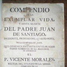 Libros antiguos: MORALES, FR. VICENTE: ... EXEMPLAR VIDA... DEL PADRE JUAN DE SANTIAGO. 1763. CÓRDOBA - JESUITAS. Lote 144799746