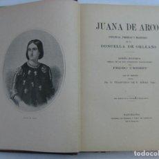 Livros antigos: P. UMBERT - JUANA DE ARCO, INFANCIA, PROEZAS Y MARTIRIO 1909. Lote 210957556