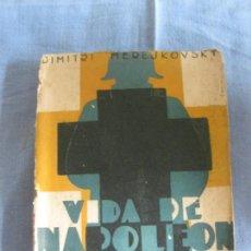 Libros antiguos: DIMITRI MEREJKOVSKY. VIDA DE NAPOLEON (1769-1821) ESPASA - CALPE 1930.. Lote 211426045