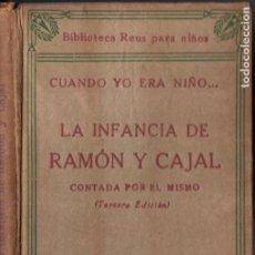 Libri antichi: LA INFANCIA DE RAMÓN Y CAJAL CONTADA POR ÉL MISMO (REUS, 1925). Lote 212402740