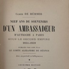 Libros antiguos: COMTE DE HÜBNER. NEUF ANS DE SOUVENIRS D´UN AMBASSADEUR D´AUTRICHE À PARIS (...). PARÍS, 1905.. Lote 212499011