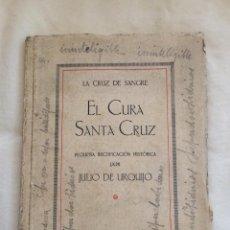 Libros antiguos: LA CRUZ DE SANGRE. EL CURA SANTA CRUZ PEQUEÑA RECTIFICACIÓN HISTÓRICA. URQUIJO, JULIO 1928. Lote 212891458