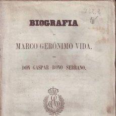 Libros antiguos: BONO SERRANO, GASPAR: BIOGRAFIA DE MARCO GERONIMO VIDA. 1859. Lote 44004467