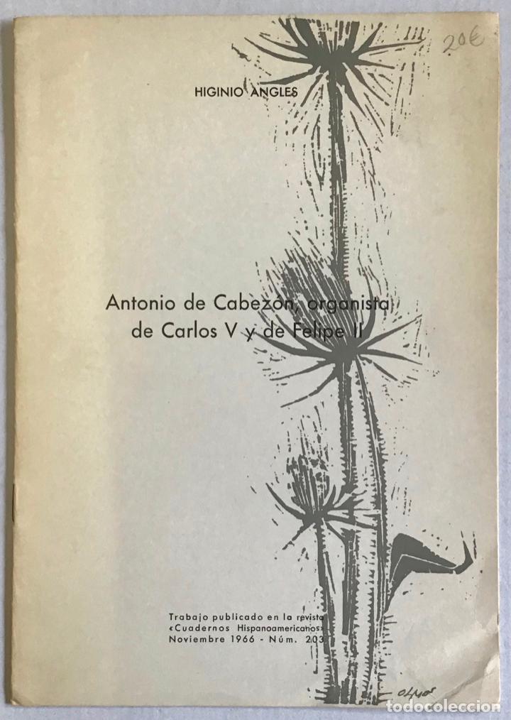 ANTONIO DE CABEZÓN, ORGANISTA DE CARLOS V Y DE FELIPE II (EN EL CUARTO CENTENARIO DE SU MUERTE: 1510 (Libros Antiguos, Raros y Curiosos - Biografías )
