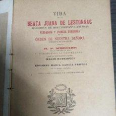 Libros antiguos: VIDA DE LA BEATA JUANA DE LESTONNAC. R.P. MERCIER, 1900.. Lote 213437872