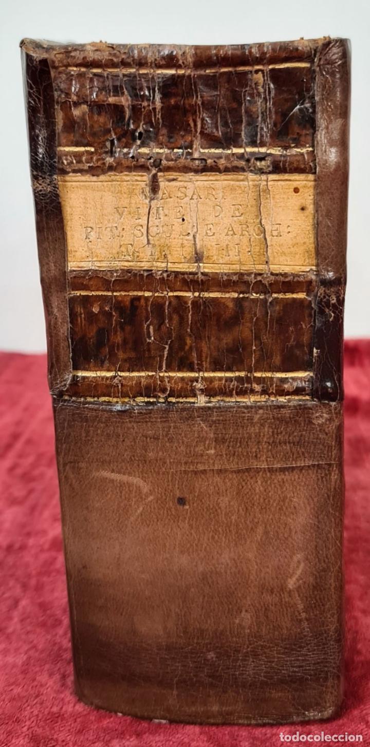Libros antiguos: VITE DE PIU ECCELENTI PITTORI, SCULTORI, ET ARCHITETTI. G. VASARI. 3 VOL. 1791. - Foto 7 - 213535411