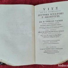 Libros antiguos: VITE DE PIU ECCELENTI PITTORI, SCULTORI, ET ARCHITETTI. G. VASARI. 3 VOL. 1791.. Lote 213535411