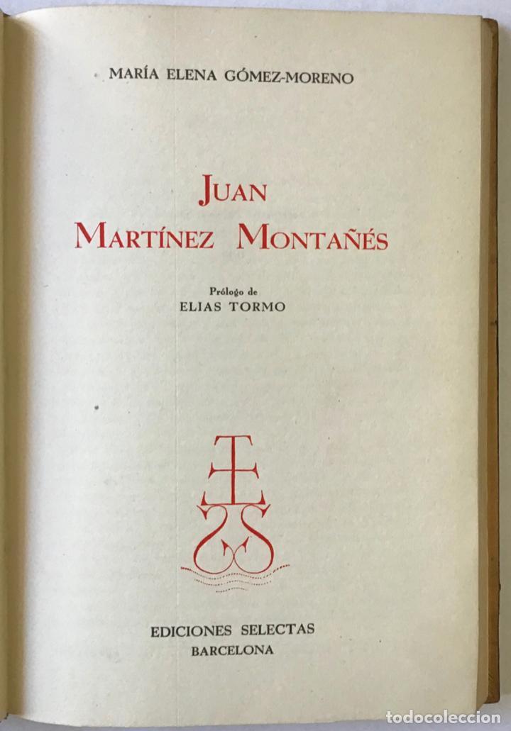 JUAN MARTÍNEZ MONTAÑÉS. - GÓMEZ-MORENO, MARÍA ELENA. (Libros Antiguos, Raros y Curiosos - Biografías )