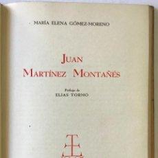 Libros antiguos: JUAN MARTÍNEZ MONTAÑÉS. - GÓMEZ-MORENO, MARÍA ELENA.. Lote 123196012