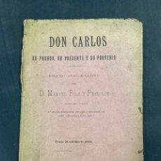 Libros antiguos: DON CARLOS. SU PASADO PRESENTE Y PORVENIR. D.MANUEL POLO PEYROLON. 1900. BOSQUEJO CRITICO BIOGRAFICO. Lote 213698867