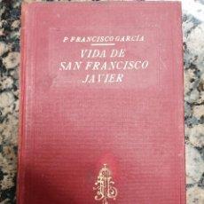 Libri antichi: VIDA DE SAN FRANCISCO JAVIER. PADRE FRANCISCO GARCÍA.. Lote 214664042