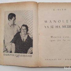 Libros antiguos: TOROS - MANOLETE YA SE HA MUERTO, MUERTO ESTÁ QUE YO LO VÍ – K-HITO – ANAQUEL DE DÍGAME. Lote 214893878