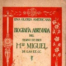 Libros antiguos: BIOGRAFIA ABREVIADA DEL SIERVO DE DIOS HERMANO MIGUEL (GILI, 1926). Lote 215166821