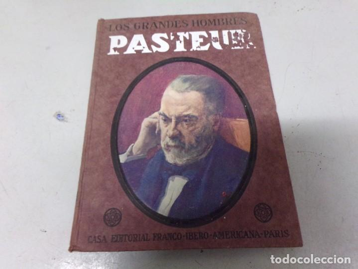 LOS GRANDES HOMBRES. PASTEUR. 1922 (Libros Antiguos, Raros y Curiosos - Biografías )
