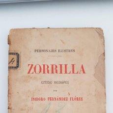 Libros antiguos: ZORRILLA. ESTUDIO BIOGRÁFICO POR ISIDORO FERNÁNDEZ FLÓREZ.. Lote 217196256
