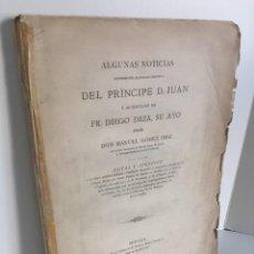Libros antiguos: ALGUNAS NOTICIAS REFERENTES AL FALLECIMIENTO DEL PRÍNCIPE D. JUAN. DON MANUEL GÓMEZ IMAZ. 1890. Lote 217905756