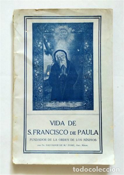 VIDA DE SAN FRANCISCO DE PAULA. FUNDADOR ORDEN DE LOS MÍNIMOS. FR. SALVADOR DE Mª POMÉ. 1929 (Libros Antiguos, Raros y Curiosos - Biografías )