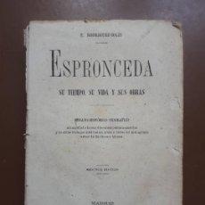 Libros antiguos: ESPRONCEDA. SU TIEMPO, SU VIDA Y SUS OBRAS - E. RODRÍGUEZ-SOLÍS - MADRID - 1884. Lote 219827357