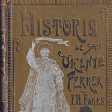 Libri antichi: HISTORIA DE SAN VICENTE FERRER, F.H.FAGES , 2 TOMOS, VALENCIA 1903. Lote 220693930