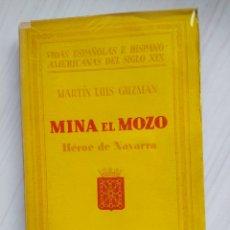 Libros antiguos: MARTÍN LUIS GUZMAN - MINA EL MOZO - HÉROE DE NAVARRA. Lote 220914618