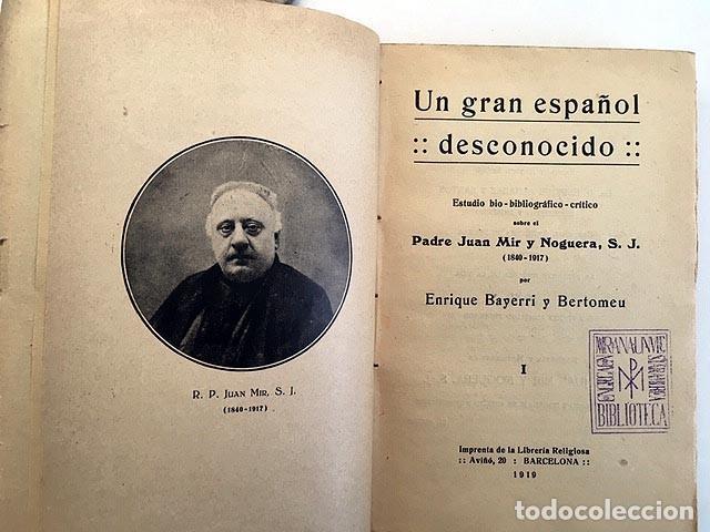 UN GRAN ESPAÑOL DESCONOCIDO… PADRE JUAN MIR Y NOGUERA, S.J. (1840-1917) BAYERRI BERTOMEU (Libros Antiguos, Raros y Curiosos - Biografías )