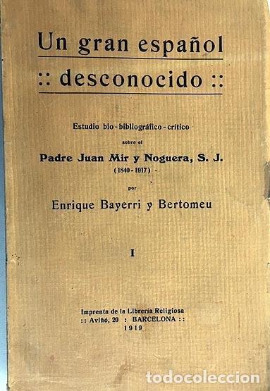 Libros antiguos: Un gran español desconocido… Padre Juan Mir y Noguera, S.J. (1840-1917) Bayerri Bertomeu - Foto 2 - 221458537