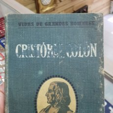 Libros antiguos: VIDAS DE GRANDES HOMBRES. CRISTOBAL COLON . 1917. Lote 221677665