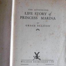 Libros antiguos: THE AUTHORISED LIFE STORY OF PRINCESS MARINA-AÑO 1934. Lote 221677855