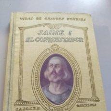 Libros antiguos: JAIME I EL CONQUISTADOR ( VIDAS DE GRANDES HOMBRES) ED.SEIX BARRAL 1930. Lote 221688612