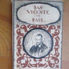 Libros antiguos: SAN VICENTE DE PAUL - VIDAS POPULARES - ILUST. ARRIBAS - APOSTOLADO DE LA PRENSA 1929.. Lote 221718983