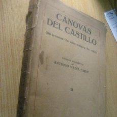 Libros antiguos: CANOVAS DEL CASTILLO . JUVENTUD EDAD MADURA VEJEZ . BIOGRAFIA ANTONIO MARIA FABIE 1928 ED GILI. Lote 222343392