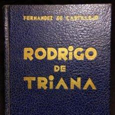 Libros antiguos: RODRIGO DE TRIANA. FEDERICO FERNÁNDEZ DE CASTILLEJO. ELENA SORIANO. BUENOS AIRES. 1945.. Lote 222447598
