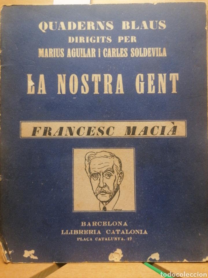 FRANCESC MACIÀ. LA NOSTRA GENT. QUADERNS BLAUS. LLIBR. CATALÒNIA. BARCELONA, CA. 1933. (Libros Antiguos, Raros y Curiosos - Biografías )