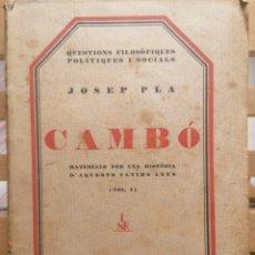 Libros antiguos: CAMBÓ, MATERIALS PER UNA HISTÒRIA D'AQUESTS ÚLTIMS ANYS. JOSEP PLA. ED. NOVA REVISTA. BCN, 1928.VOL1. Lote 222471002