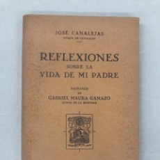 Libros antiguos: CANALEJAS, JOSÉ. REFLEXIONES SOBRE LA VIDA DE MI PADRE. Lote 222527587