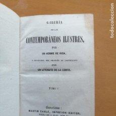 Libros antiguos: GALERIA DE LOS CONTEMPORANEOS ILUSTRES ... TOMO I Y TOMO II. MARTIN CARLÉ IMPRESOR-EDITOR, 1846. Lote 222682077