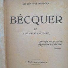 Livros antigos: LOS GRANDES HOMBRES. BECQUER. JOSE ANDRES VAZQUEZ. HYMSA, 1929.. Lote 222577906