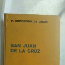 Libros antiguos: SAN JUAN DE LA CRUZ. P. CRISOGENO DE JESÚS. EDITORIAL LABOR. 1935. Lote 222893412