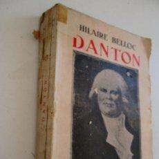 Libri antichi: HILAIRE BELLOC, DANTON, 1931, MADRID, EDT: ESPAÑA-LOTE PARA J*****Y. Lote 223455700