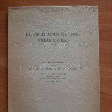 Libros antiguos: 1915 EL DR. JUAN DE DIOS TRIAS Y GIRÓ - NARCISO PLA Y DENIEL. Lote 224205230